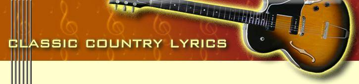 Classic Country Music Lyrics | Guitar Chords with Lyrics
